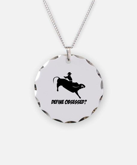 Bull Ride Define Obsessed ? Necklace