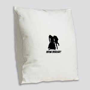 Bobsled Define Obsessed ? Burlap Throw Pillow