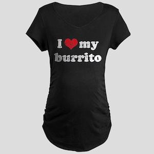I love my Burrito Maternity Dark T-Shirt