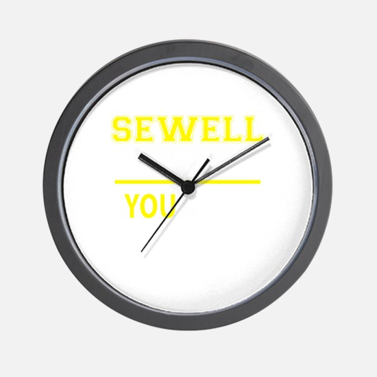 SEWELL thing, you wouldn't understand! Wall Clock