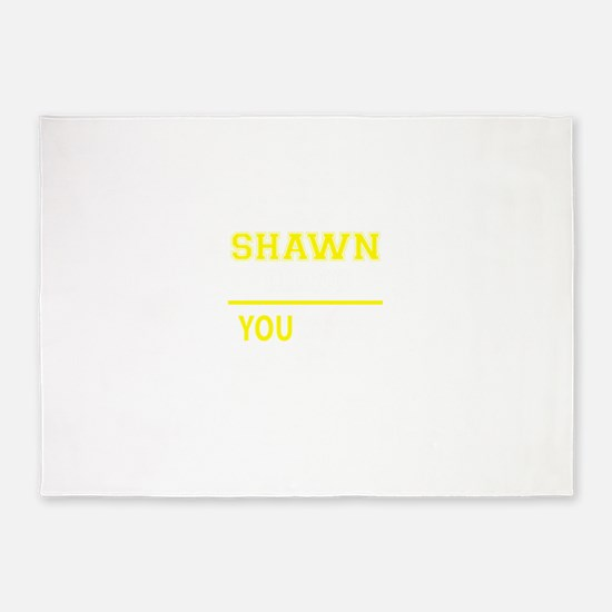 SHAWN thing, you wouldn't understan 5'x7'Area Rug