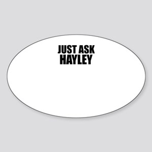 Just ask HAYLEY Sticker