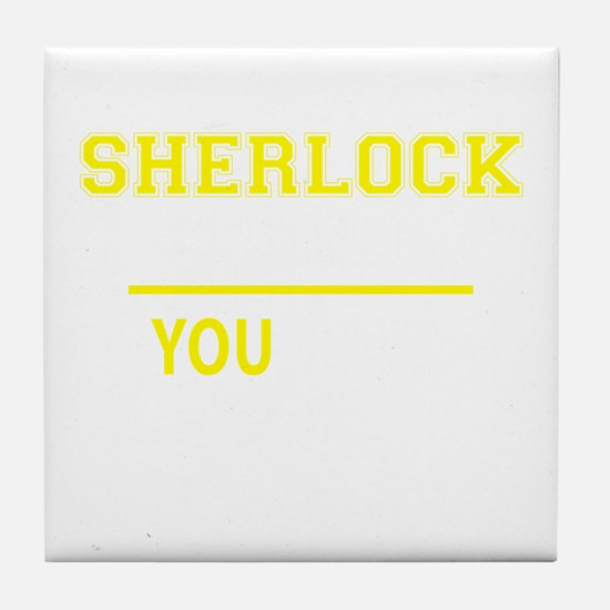 SHERLOCK thing, you wouldn't understa Tile Coaster
