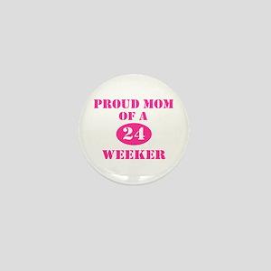 Proud Mom 24 Weeker Mini Button