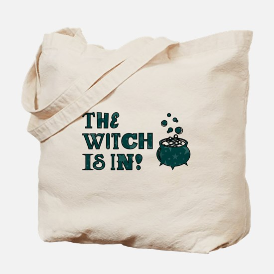 THE WITCH IS IN! Tote Bag