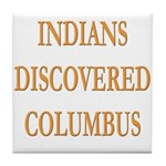 Indians Discovered Columbus Tile Coaster