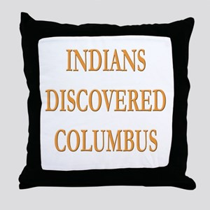 Indians Discovered Columbus Throw Pillow