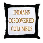 Indians Discovered Columbus Throw Pillow
