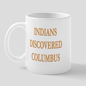 Indians Discovered Columbus Mug