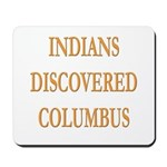 Indians Discovered Columbus Mousepad