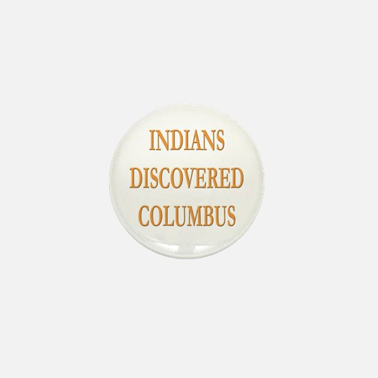 Indians Discovered Columbus Mini Button