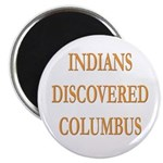 Indians Discovered Columbus Magnet