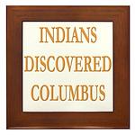 Indians Discovered Columbus Framed Tile