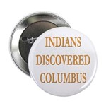 Indians Discovered Columbus Button