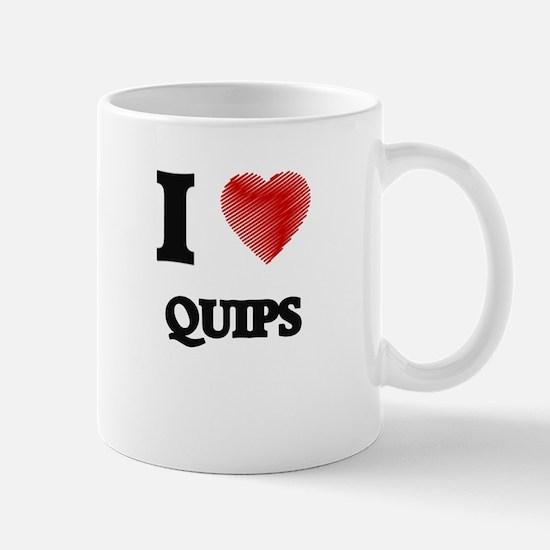 I Love Quips Mugs