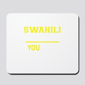 SWAHILI thing, you wouldn't understand! Mousepad