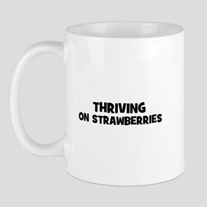 Thriving on strawberries Mug
