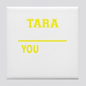 TARA thing, you wouldn't understand! Tile Coaster