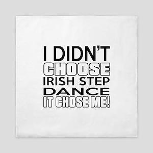 I Did Not Choose Irish Step Dance Queen Duvet