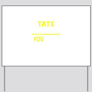 TATE thing, you wouldn't understand! Yard Sign