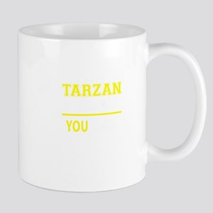TARZAN thing, you wouldn't understand! Mugs