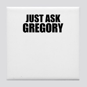 Just ask GREGORY Tile Coaster
