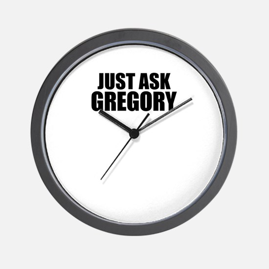 Just ask GREGORY Wall Clock