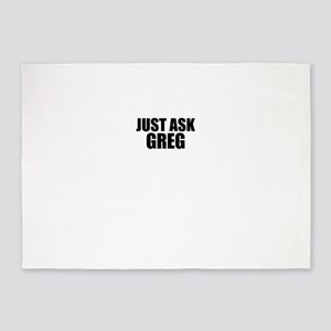 Just ask GREG 5'x7'Area Rug