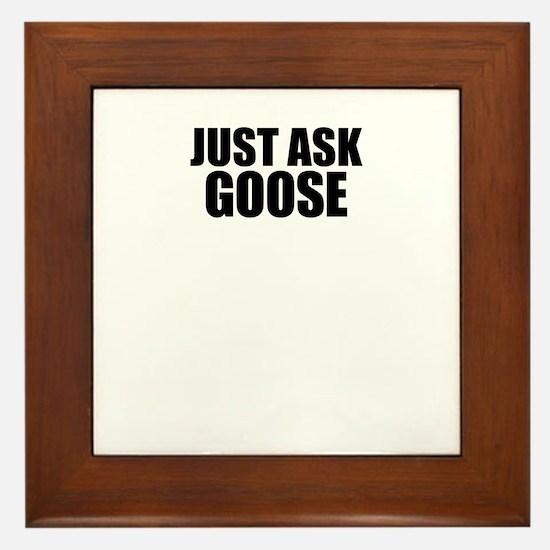 Just ask GOOSE Framed Tile