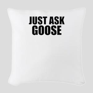 Just ask GOOSE Woven Throw Pillow