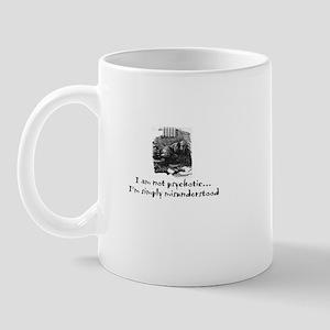 I'm Not Psychotic Mug