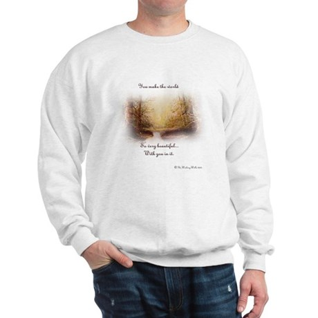 You make the world Sweatshirt