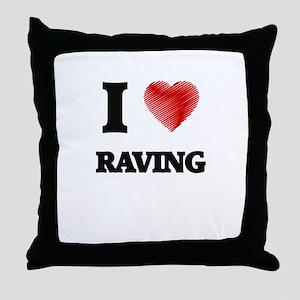 I Love Raving Throw Pillow