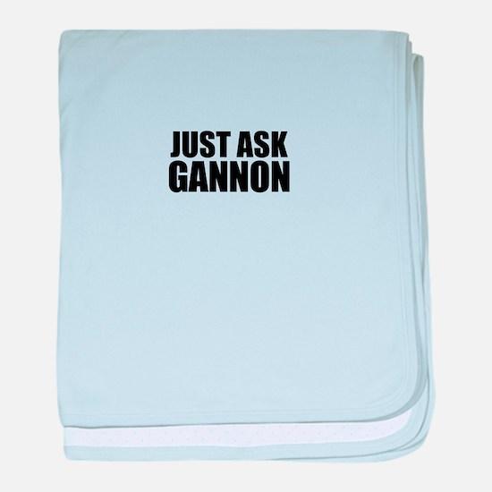 Just ask GANNON baby blanket