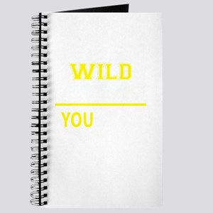 WILD thing, you wouldn't understand! Journal