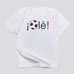Ole - Mexican Football (Soccer) Chant Infant T-Shi