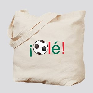 Ole - Mexican Football (Soccer) Chant Tote Bag