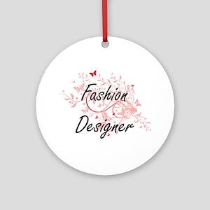 Fashion Designer Artistic Job Desig Round Ornament