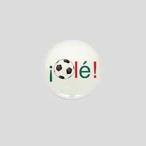 Ole - Mexican Football (Soccer) Chant Mini Button