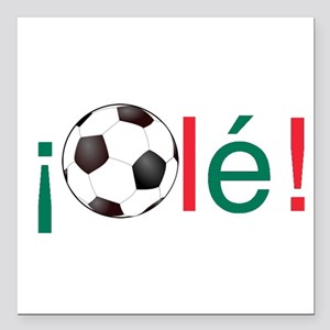 Ole - Mexican Football (Soccer) Chant Square Car M