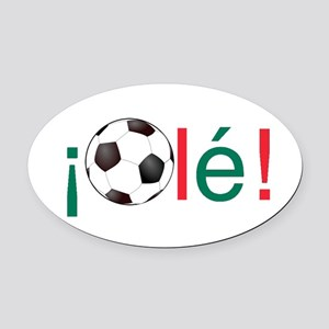Ole - Mexican Football (Soccer) Chant Oval Car Mag