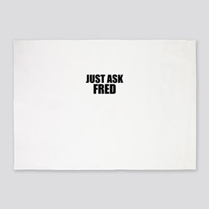 Just ask FRED 5'x7'Area Rug