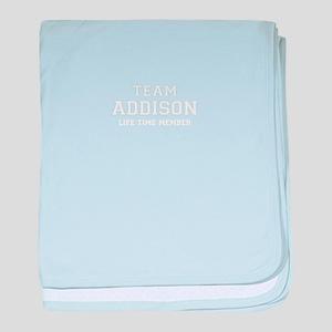 Team ADDISON, life time member baby blanket