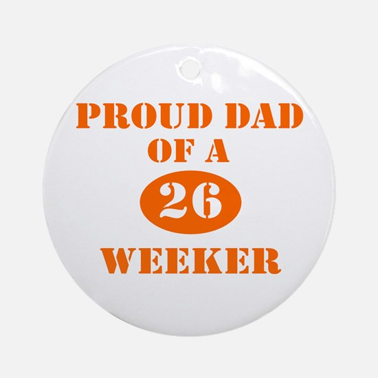 Proud Dad 26 Weeker Ornament (Round)