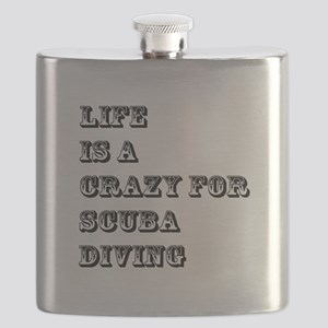 Life is A Crazy For Scuba Diving Flask