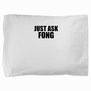 Just ask FONG Pillow Sham