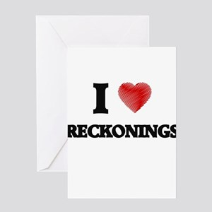I Love Reckonings Greeting Cards