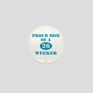Proud Mom 26 Weeker Mini Button