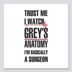 "Greys Anatomy trust me b Square Car Magnet 3"" x 3"""
