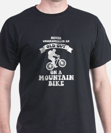 Never underestimate an old guy on a mounta T-Shirt